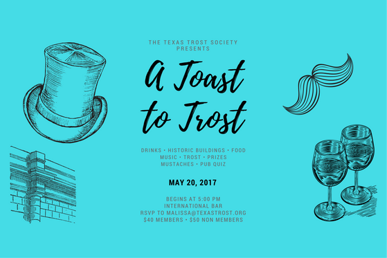 The Texas Trost Society presents - A Toast to Trost